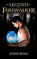 The Legend of the Firewalker (The Legend of the Firewalker, #1)