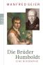 Die Brüder Humboldt: Eine Biographie
