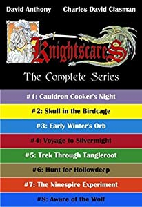 Knightscares the Complete Series, 8 Books: Cauldron Cooker's Night, Skull in the Birdcage, Early Winter's Orb, The Dragonsbane Horn Trilogy (3 books), The Ninespire Experiment, and Aware of the Wolf