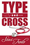 Type and Cross (Cathedral Lake Series #1)
