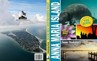 Anna Maria Island: The Book  by  Danny Stooksbury