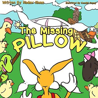 Children's Book: The Missing Pillow (Adventure and Friendship Children's Books Collection Book 1) (Adventure and Friendship Children's)