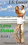 Love Shakes: Book 1 (New Adult Seduction Series: LOVE SHAKES)