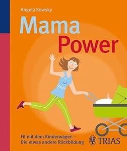 Mama-Power: Fit mit dem Kinderwagen - Die etwas andere Rückbildung
