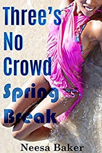 Three's No Crowd: Spring Break (BWWM menage BBW pregnancy short romance)