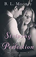Striving for Perfection (Striving Series #2)