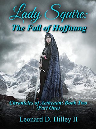 Lady Squire: The Fall of Hoffnung: Chronicles of Aetheaon: Book Two (Part One)