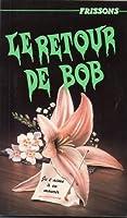 Le Retour De Bob (Frissons, #14)