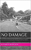 No Damage: How to Survive Turning 30, Being Left at the Altar and Everything In-between