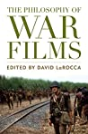 The Philosophy of War Films (The Philosophy of Popular Culture)
