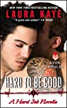 Hard to Be Good (Hard Ink, #3.5)