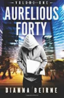 Aurelious Forty: Volume One