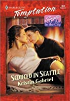 Seduced in Seattle (Single in the City)