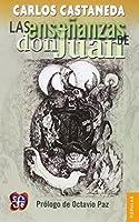 Las Ensenanzas de Don Juan: Una Forma Yaqui de Conocimiento
