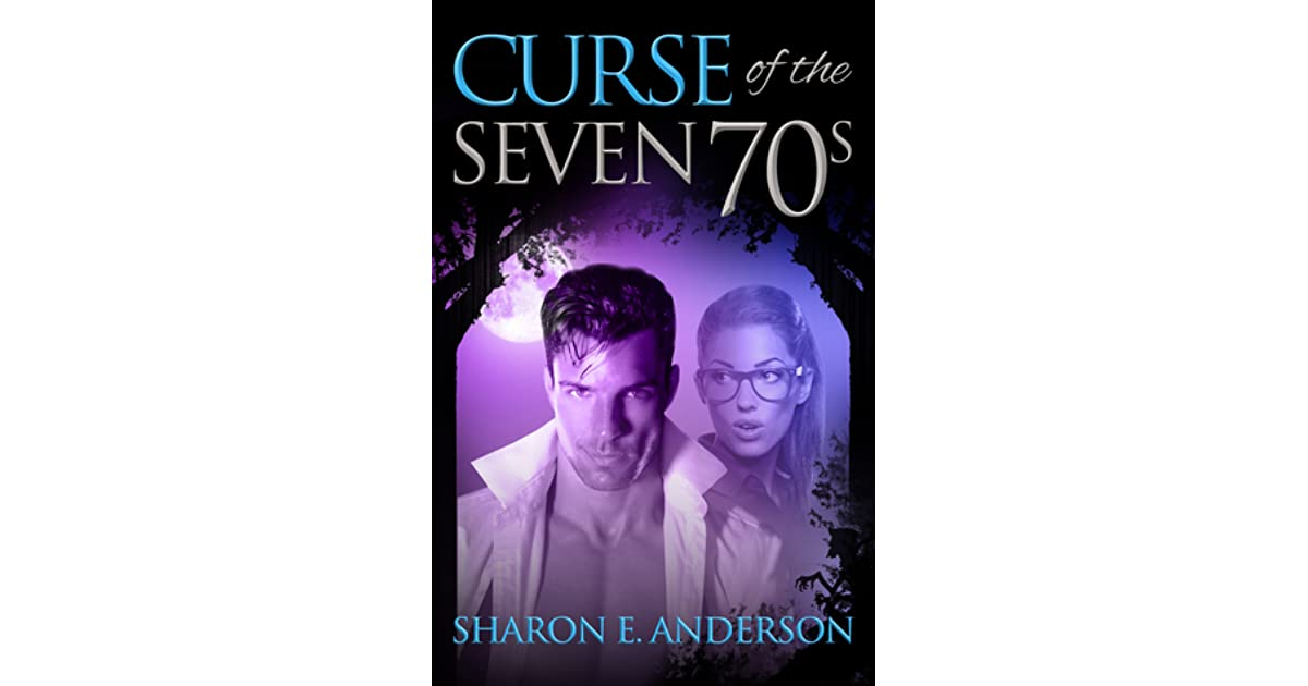 Curse of the Seven 70s by Sharon E  Anderson
