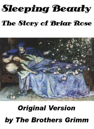 Sleeping Beauty, The Story of Briar Rose by the Brothers Grimm (Illustrated)