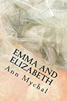 Emma and Elizabeth: A story based on 'The Watsons' by Jane Austen (The Watson Novels Book 1)
