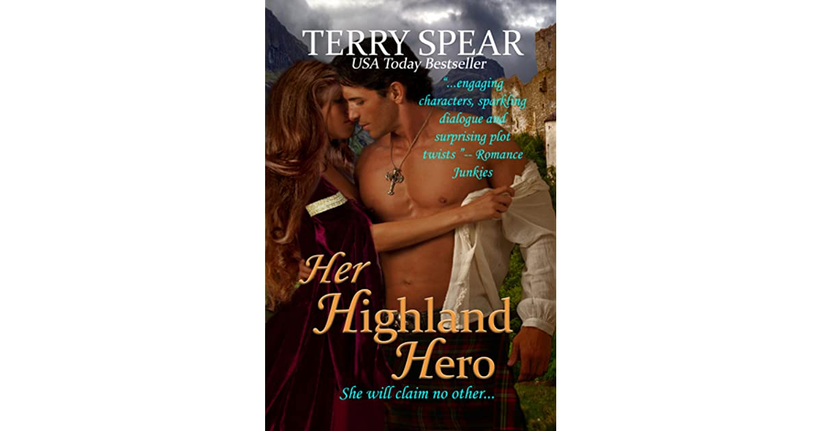 Her Highland Hero The Highlanders 6 By Terry Spear