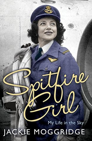 Spitfire Girl My Life in the Sky