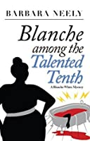 Blanche Among the Talented Tenth (Blanche White, #2)