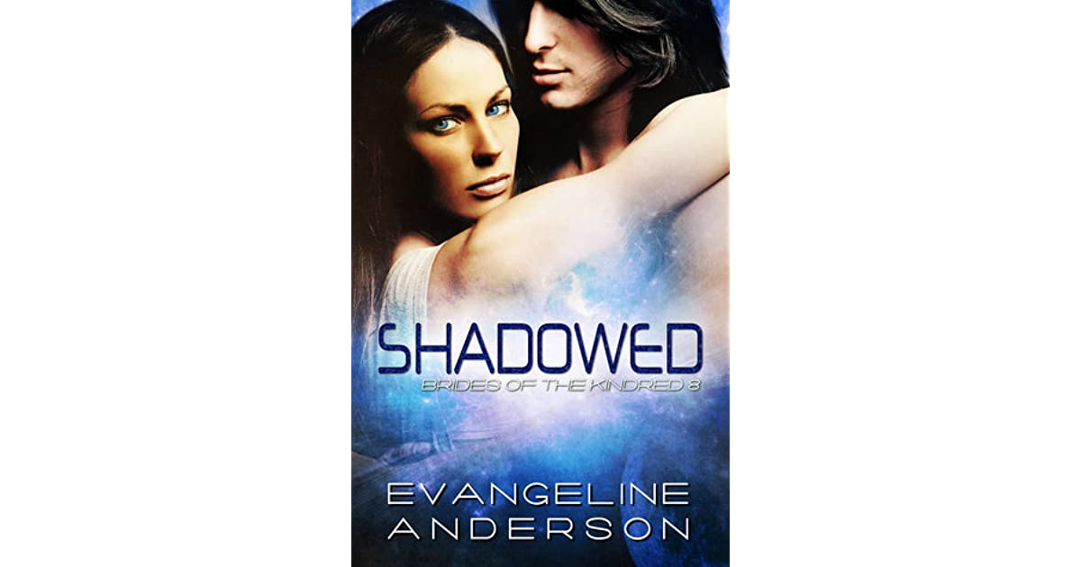 Shadowed Brides Of The Kindred 8 By Evangeline Anderson