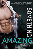 Something Amazing (Something Amazing, #1; Something Great, #4)