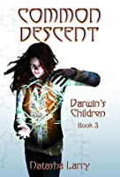 Common Descent: Darwin's Children Book 3