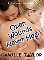 Open Wounds Never Heal (Harbour Bay Series, #2)