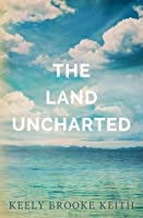 The Land Uncharted