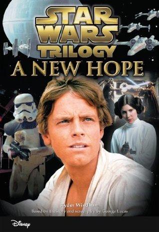 Star Wars Trilogy: A New Hope: (Junior Novelization) (Disney Junior Novel