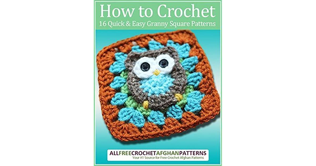 How To Crochet 16 Quick And Easy Granny Square Patterns By Prime