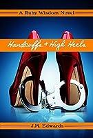 Handcuffs & High Heels (Ruby Wisdom #1)