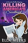 Killing America's Sweetheart by Ella Meeks