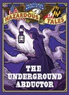 The Underground Abductor