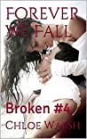 Forever We Fall (Broken #4)