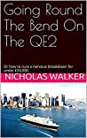 Going Round The Bend On The QE2: Or how to cure a nervous breakdown for under £50,000