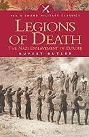 Legions of Death: The Nazi Enslavement of Europe (Pen & Sword Military Classics)