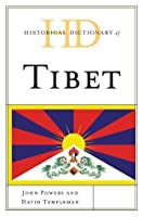 Historical Dictionary of Tibet (Historical Dictionaries of Asia, Oceania, and the Middle East)