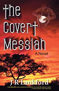 The Covert Messiah