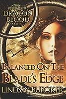 Balanced on the Blade's Edge (Dragon Blood #1)