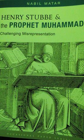 Henry Stubbe & The Prophet Muhammad: ChallengIng Misrepresentation