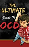 Obsessive–Compulsive Disorder: The Ultimate Guide to OCD
