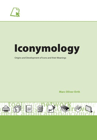 Iconymology: Origins and Development of Icons and their Meanings
