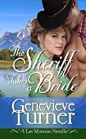 The Sheriff Takes a Bride (Las Morenas, # 4)