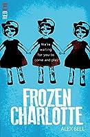 Frozen Charlotte (Frozen Charlotte, #1)