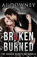 Broken & Burned (The Sacred Hearts MC #2)