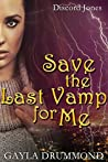 Save the Last Vamp for Me (Discord Jones #3)