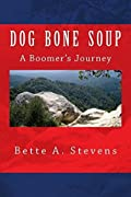 Dog Bone Soup: A Boomer's Journey