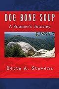 Dog Bone Soup: A Boomer's Journey