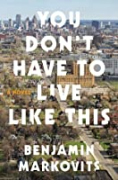 You Don't Have to Live Like This